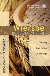 The Wiersbe Bible Study Series: 2 Samuel and 1 Chronicles: Trusting God to See Us Through - eBook