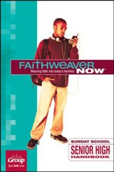 FaithWeaver Now: Senior High Handbook, Spring 2018