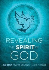 Revealing the Spirit of God: A 50-Day Prayer Journey for Pentecost - eBook