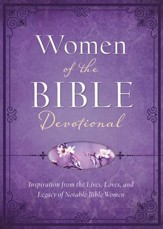 Women of the Bible Devotional: Inspiration from the Lives, Loves, and Legacy of Notable Bible Women - eBook