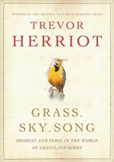 Grass, Sky, Song: Promise and Peril in the World of Grassland Birds - eBook