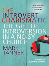 The Introvert Charismatic: The gift of introversion in a noisy church - eBook
