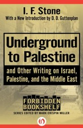 Underground to Palestine: and Other Writing on Israel, Palestine, and the Middle East - eBook