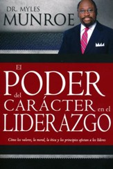 El Poder del Carácter en el Liderazgo  (The Power of Character in Leadership)