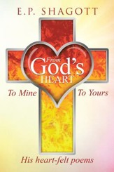 From God's Heart, To Mine, To Yours - eBook