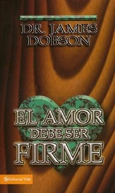El Amor Debe Ser Firme, Edición de Mercado  (Love Must Be Tough, Mass Market Ed.)
