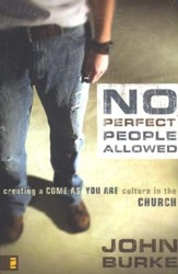 No Perfect People Allowed: Creating a Come-as-You-Are Culture in the Church - Slightly Imperfect