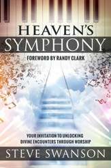 Heaven's Symphony: Your Invitation to Unlocking Divine Encounters Through Worship - eBook