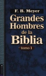 Grandes hombres de la Biblia Tomo 1 (Great Men of the Bible Volume 1)