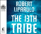 The 13th Tribe--Unabridged Audiobook on CD