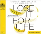Lose It for Life: The Total Solution-Spiritual, Emotional, Physical-for Permanent Weight Loss