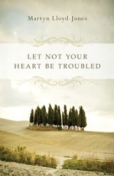 Let Not Your Heart Be Troubled - eBook