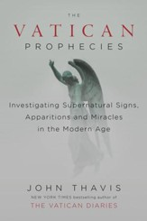 The Vatican Prophecies: Investigating Supernatural Signs, Apparitions, and Miraclesin the Modern Age - eBook