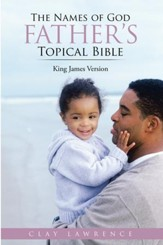 The Names of God FATHERS Topical Bible: King James Version - eBook