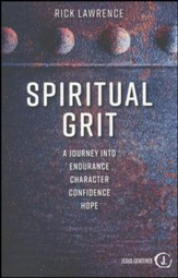 Spiritual Grit: The Path to Endurance, Character, Confidence, Hope