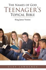 The Names of God TEENAGERS Topical Bible: King James Version - eBook