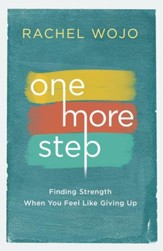 One More Step: Finding Strength When You Feel Like Giving Up - eBook