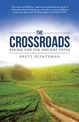 The Crossroads: Asking for the Ancient Paths - eBook