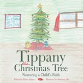 Tippany the Christmas Tree: Nurturing a Childs Faith - eBook