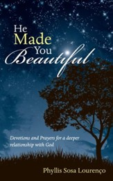 He Made You Beautiful: Devotions and Prayers for a deeper relationship with God - eBook