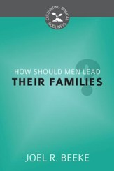 How Should Men Lead Their Families? - eBook