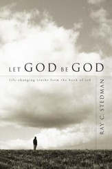 Let God Be God: Life-Changing Truths from the Book of Job - eBook