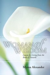 Woman of Wisdom: Lessons for Living from the Book of Proverbs - eBook