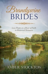 Brandywine Brides: Love and Literature Bind Three Couples in Historical Delaware - eBook