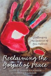 Reclaiming the Gospel of Peace: Challenging the Epidemic of Gun Violence - eBook