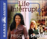 Life Interrupted: Navigating the Unexpected Unabridged Audiobook on CD
