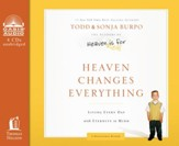 Heaven Changes Everything: Living Every Day with Eternity in Mind Unabridged Audiobook on CD