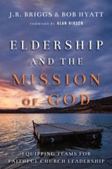 Eldership and the Mission of God: Equipping Teams for Faithful Church Leadership - eBook