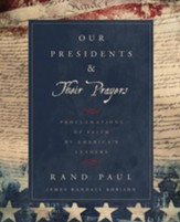 Our Presidents & Their Prayers: Proclamations of Faith by America's Leaders - eBook