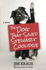 The Dog That Saved Stewart Coolidge: A Novel - eBook