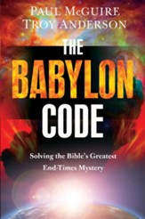 The Babylon Code: Solving the Bible's Greatest End Times Mystery - eBook