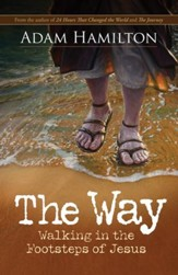 The Way: Walking in the Footsteps of Jesus