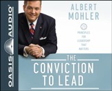 The Conviction to Lead: 25 Principles for Leadership that Matters Unabridged Audiobook on CD