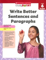 Scholastic Study Smart Write Better Sentences and Paragraphs Grade 6