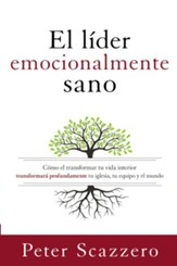 El Líder Emocionalmente Sano  (The Emotionally Healthy Leader)