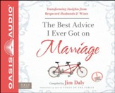 The Best Advice I Ever Got On Marriage: Transforming Insights from Respected Husbands and Wives Unabridged Audiobook on CD