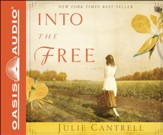 Into the Free: A Novel Unabridged Audiobook on CD