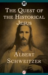 The Quest of the Historical Jesus - eBook
