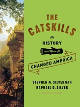 The Catskills: Its History and How It Changed America - eBook