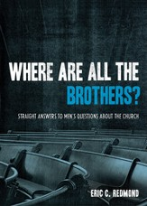 Where Are All the Brothers?: Straight Answers to Men's Questions about the Church - eBook