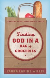 Finding God in a Bag of Groceries: Seeking Food, Discovering Grace
