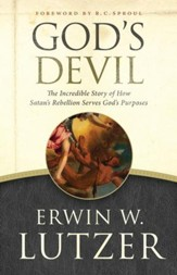 God's Devil: The Incredible Story of How Satan's Rebellion Serves God's Purposes - eBook
