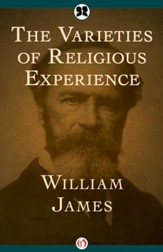 The Varieties of Religious Experience - eBook