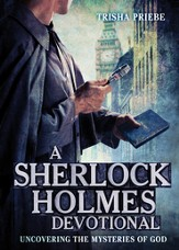 A Sherlock Holmes Devotional: Uncovering the Mysteries of God - eBook