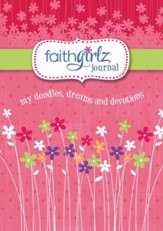 FaithGirlz Journal: My Doodles, Dreams, and Devotions