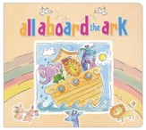 All Aboard the Ark Boardbook